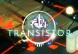 Le jeu de sciences-fiction Transistor pour PC, gratuit chez Epic Games !